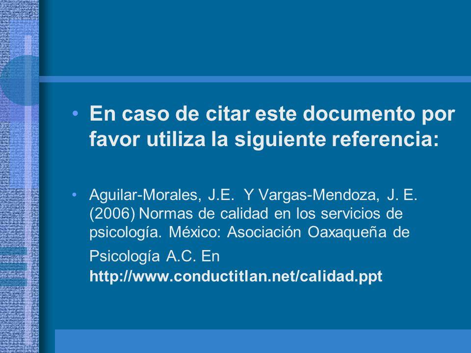 En caso de citar este documento por favor utiliza la siguiente referencia: Aguilar-Morales, J.E. Y Vargas-Mendoza, J. E. (2006) Normas de calidad en l