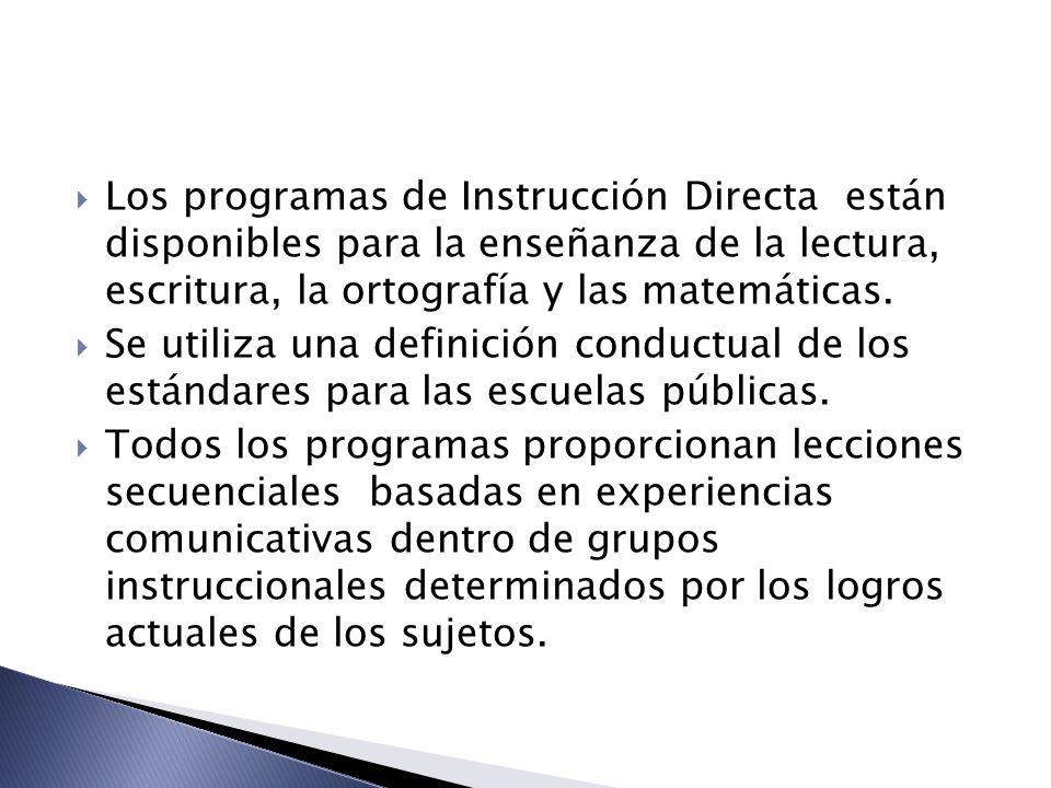 Los programas de Instrucción Directa están disponibles para la enseñanza de la lectura, escritura, la ortografía y las matemáticas.