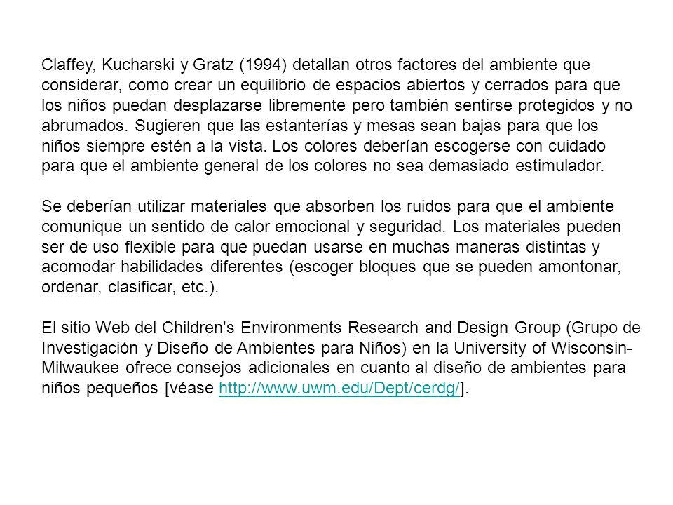 Claffey, Kucharski y Gratz (1994) detallan otros factores del ambiente que considerar, como crear un equilibrio de espacios abiertos y cerrados para q