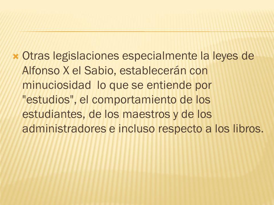 Otras legislaciones especialmente la leyes de Alfonso X el Sabio, establecerán con minuciosidad lo que se entiende por