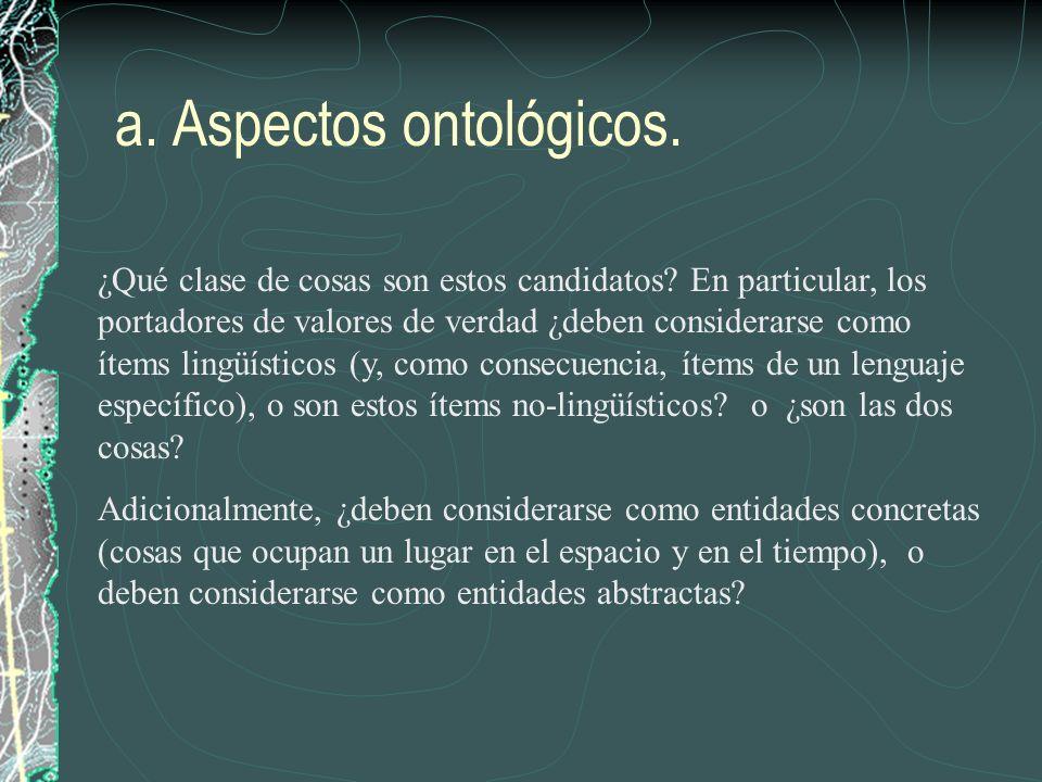 Las sentencias (frases u oraciones) son items linguísticos : existen como parte de un lenguaje, ya sea un lenguaje natural como el Español o en un lenguaje artificial como el lenguaje de computadoras.