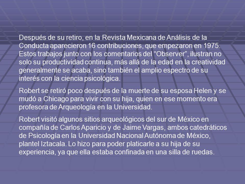 Después de su retiro, en la Revista Mexicana de Análisis de la Conducta aparecieron 16 contribuciones, que empezaron en 1975. Estos trabajos junto con