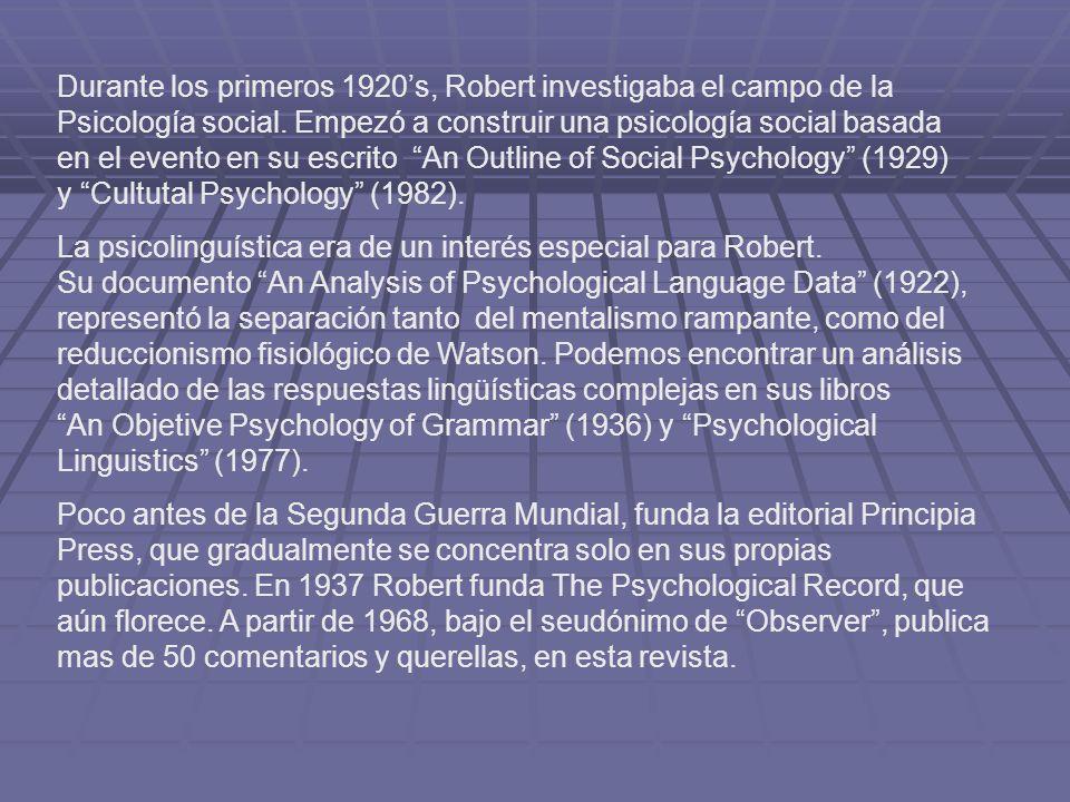 Durante los primeros 1920s, Robert investigaba el campo de la Psicología social. Empezó a construir una psicología social basada en el evento en su es