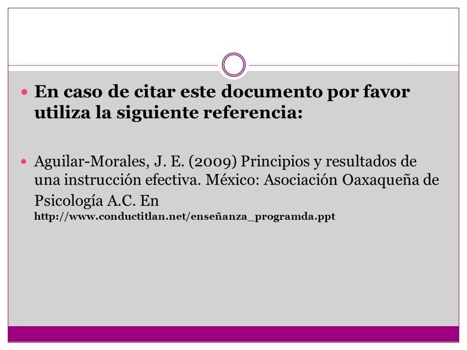 En caso de citar este documento por favor utiliza la siguiente referencia: Aguilar-Morales, J. E. (2009) Principios y resultados de una instrucción ef