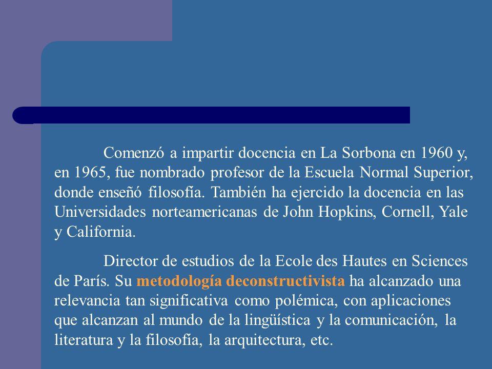Comenzó a impartir docencia en La Sorbona en 1960 y, en 1965, fue nombrado profesor de la Escuela Normal Superior, donde enseñó filosofía. También ha