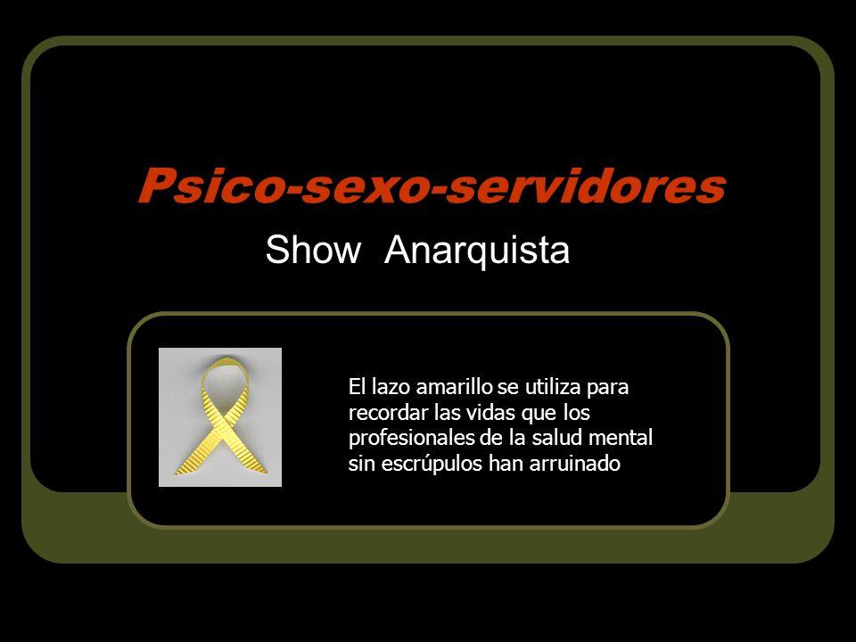 Psico-sexo-servidores Show Anarquista El lazo amarillo se utiliza para recordar las vidas que los profesionales de la salud mental sin escrúpulos han arruinado