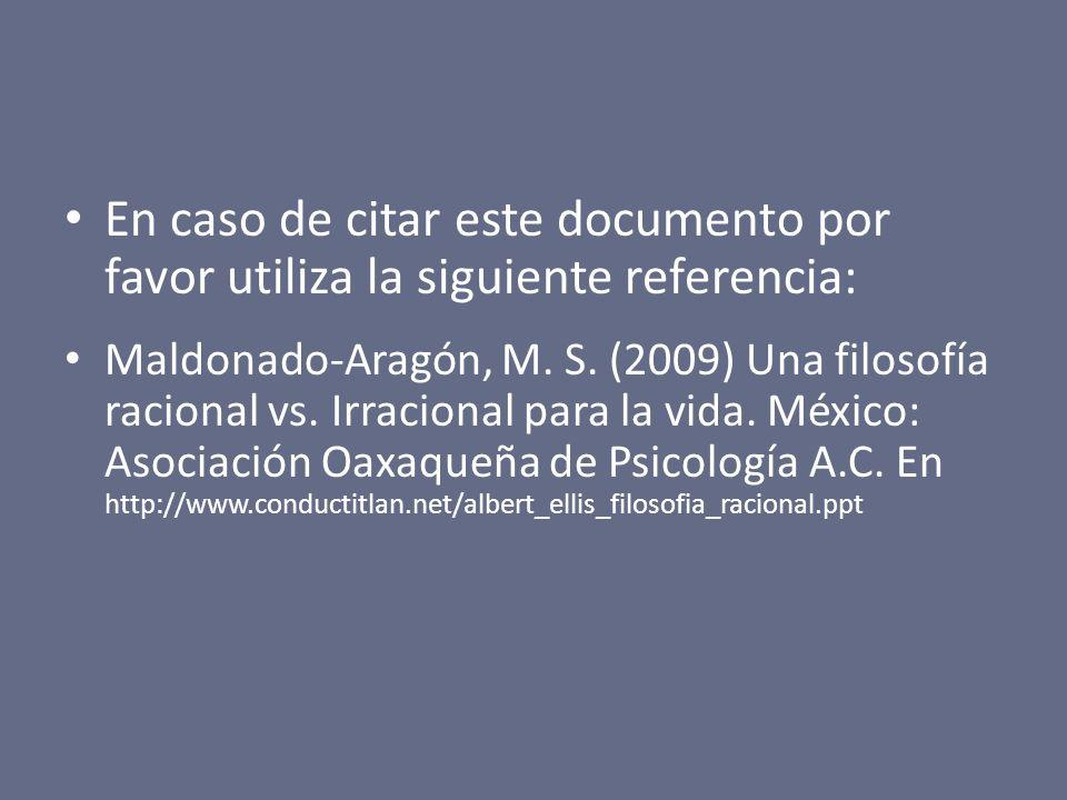 En caso de citar este documento por favor utiliza la siguiente referencia: Maldonado-Aragón, M. S. (2009) Una filosofía racional vs. Irracional para l