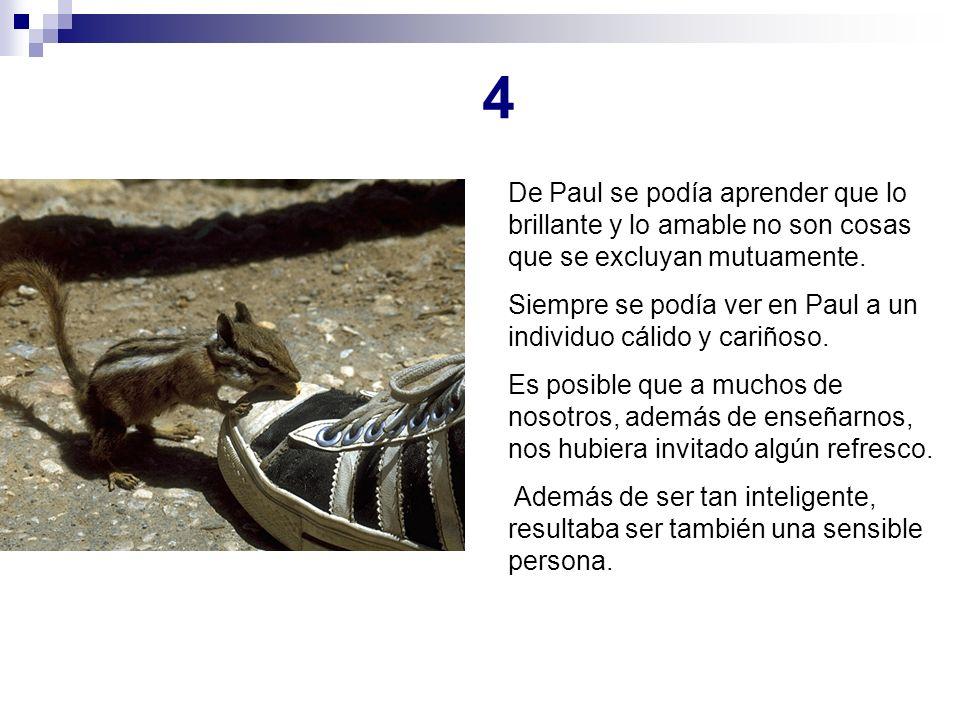4 De Paul se podía aprender que lo brillante y lo amable no son cosas que se excluyan mutuamente.