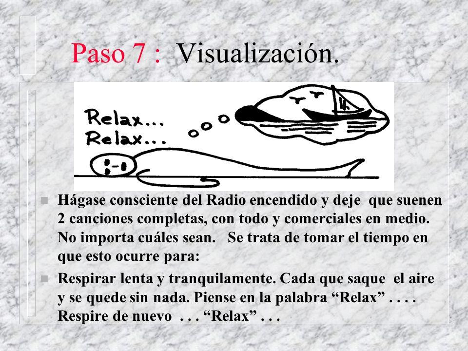 Paso 7 : Visualización. n Hágase consciente del Radio encendido y deje que suenen 2 canciones completas, con todo y comerciales en medio. No importa c