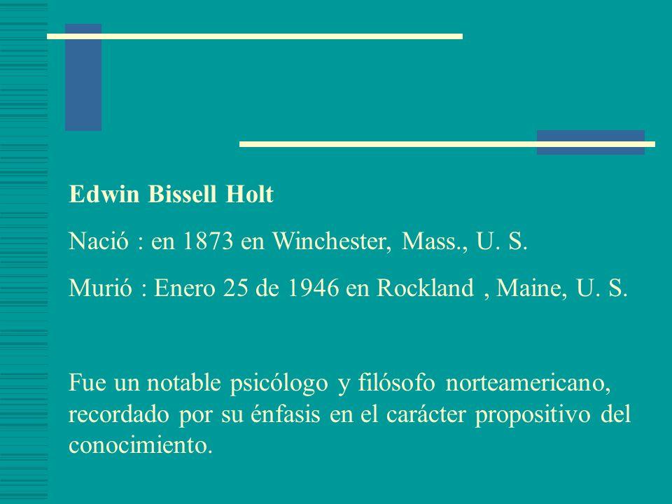 Edwin Bissell Holt Nació : en 1873 en Winchester, Mass., U.