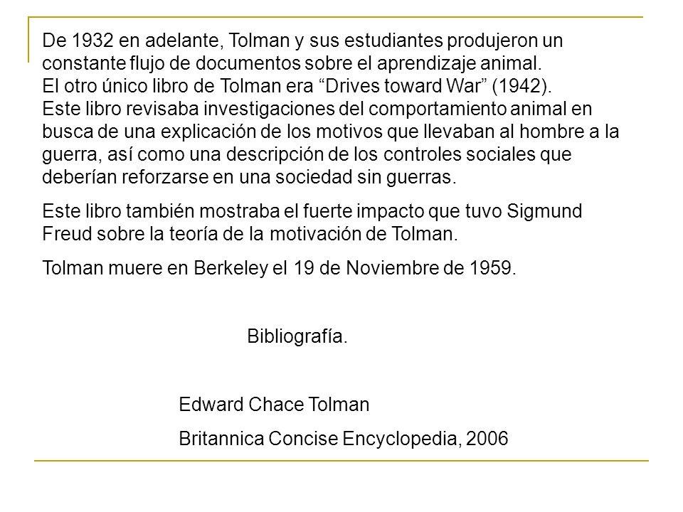 De 1932 en adelante, Tolman y sus estudiantes produjeron un constante flujo de documentos sobre el aprendizaje animal. El otro único libro de Tolman e