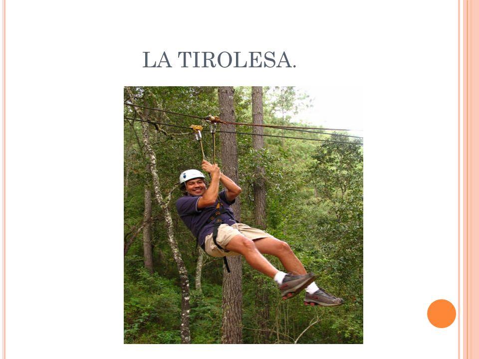 LA TIROLESA.