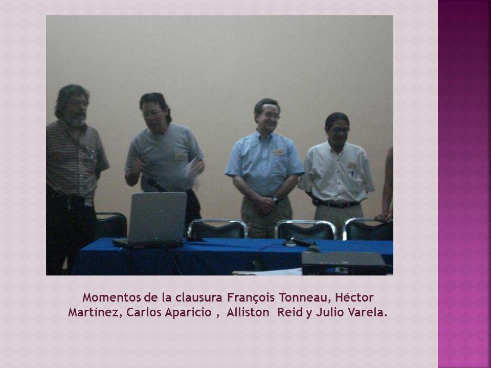 Momentos de la clausura François Tonneau, Héctor Martínez, Carlos Aparicio, Alliston Reid y Julio Varela.