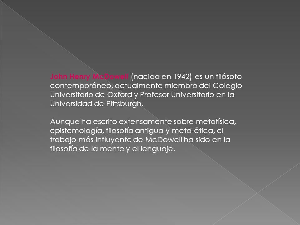 Los primeros trabajos de McDowell fueron en filosofía antigua, resaltando una traducción y un comentario del diálogo de Platón Tetetes.