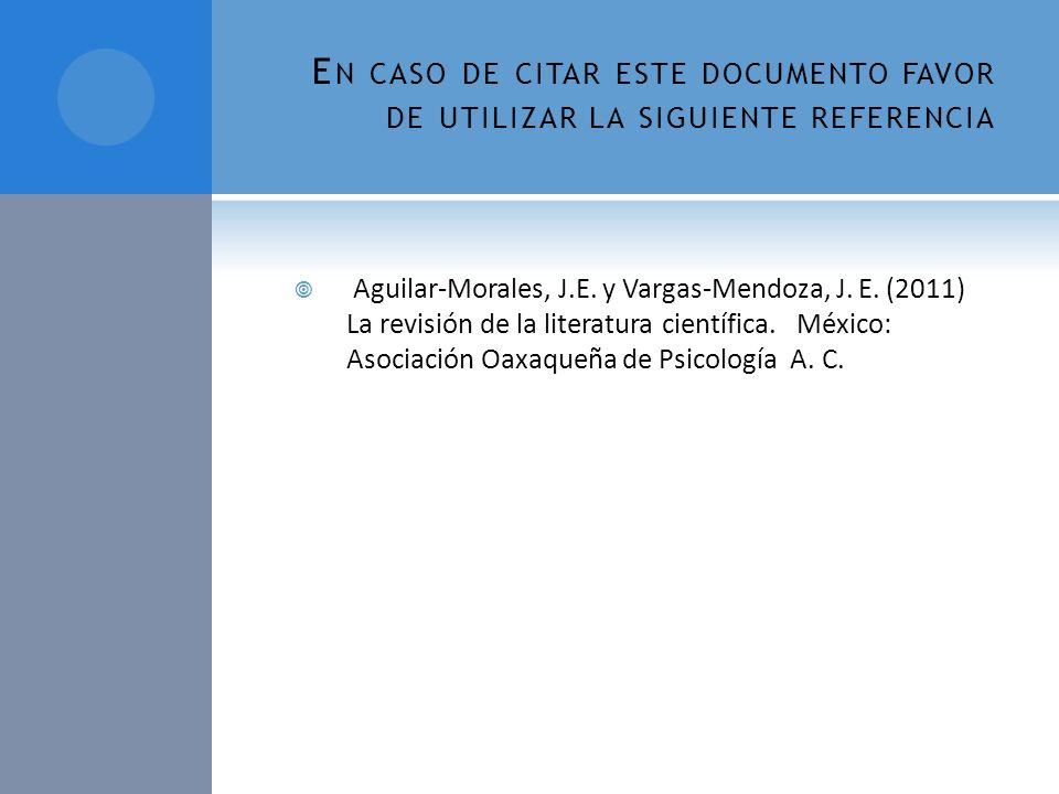 E N CASO DE CITAR ESTE DOCUMENTO FAVOR DE UTILIZAR LA SIGUIENTE REFERENCIA Aguilar-Morales, J.E. y Vargas-Mendoza, J. E. (2011) La revisión de la lite