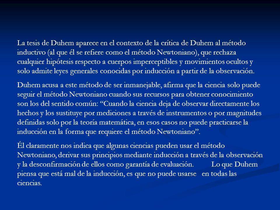 En contra del Método Cartesiano : Metafísica y Modelos En la revisión de todo su trabajo académico que se encuentra en el documento que fundamentaba su candidatura para ser miembro de la Academia de Ciencias, Duhem contrastaba la metodología de la energética con las dos metodologías que lidereaban la ciencia de ese momento, lo que él denominaba como el método de los Cartesianos y el de los Newtonianos.