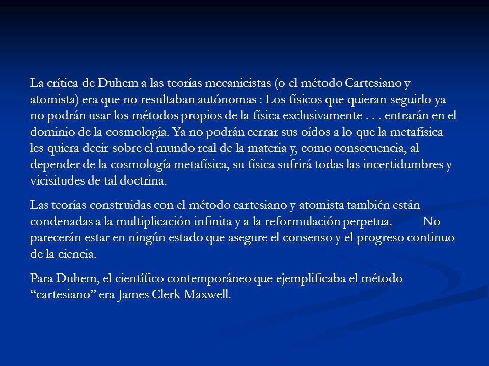 Duhem es bien conocido por su ataque contra el uso de modelos en la ciencia física.