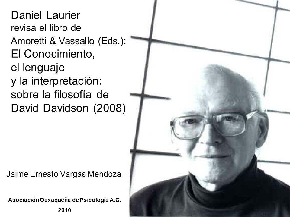 Daniel Laurier revisa el libro de Amoretti & Vassallo (Eds.): El Conocimiento, el lenguaje y la interpretación: sobre la filosofía de David Davidson (