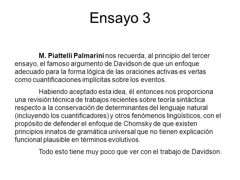 Ensayo 3 M. Piattelli Palmarini nos recuerda, al principio del tercer ensayo, el famoso argumento de Davidson de que un enfoque adecuado para la forma