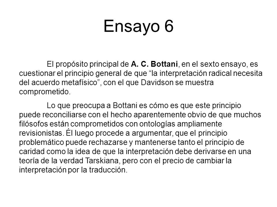 Ensayo 6 El propósito principal de A. C. Bottani, en el sexto ensayo, es cuestionar el principio general de que la interpretación radical necesita del