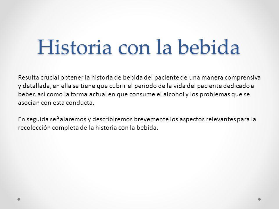 CONSUMO DE ALCOHOL Evaluar el consumo de alcohol generalmente nos lleva a la determinación de la frecuencia y la cantidad de licor que es consumido en las ocasiones en las que el paciente bebe.