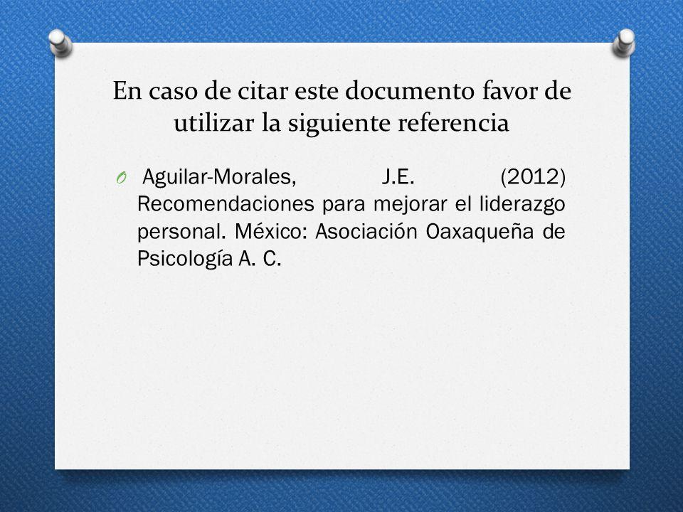 En caso de citar este documento favor de utilizar la siguiente referencia O Aguilar-Morales, J.E. (2012) Recomendaciones para mejorar el liderazgo per