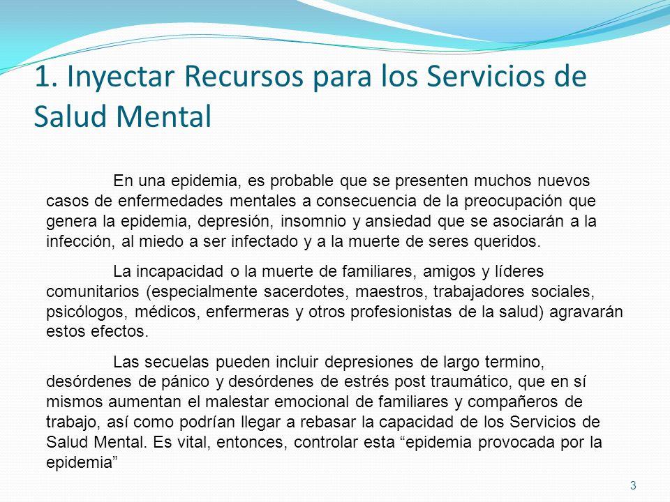 1. Inyectar Recursos para los Servicios de Salud Mental 3 En una epidemia, es probable que se presenten muchos nuevos casos de enfermedades mentales a