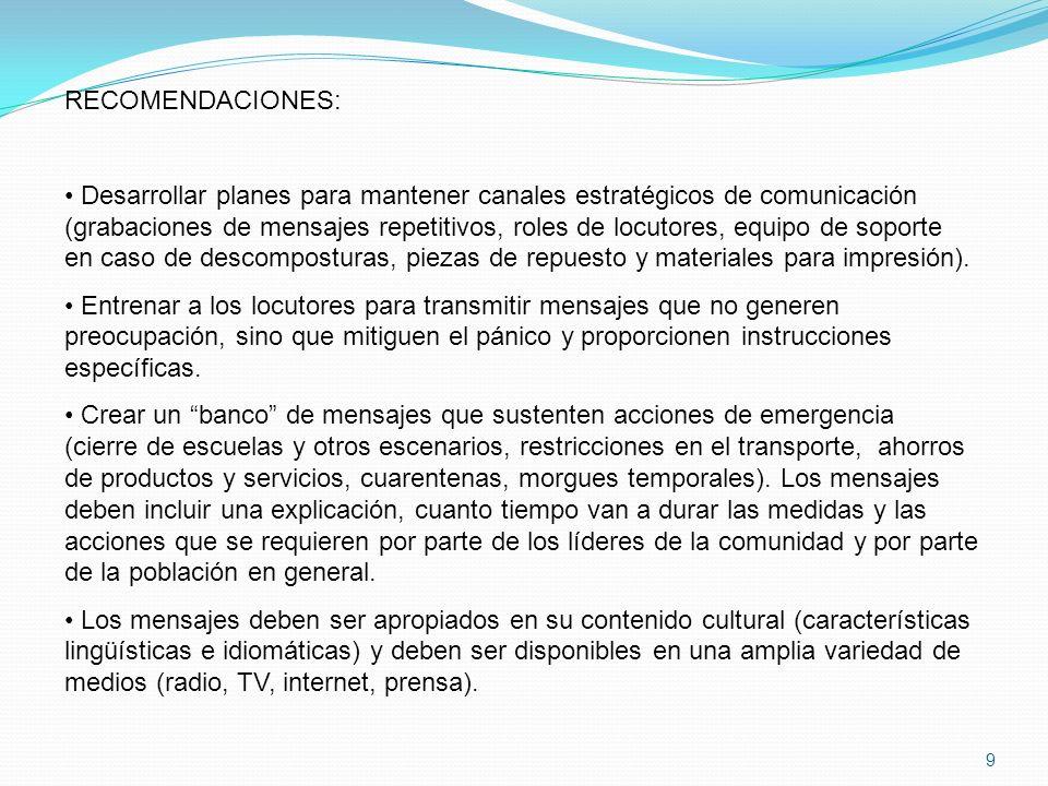 9 RECOMENDACIONES: Desarrollar planes para mantener canales estratégicos de comunicación (grabaciones de mensajes repetitivos, roles de locutores, equ