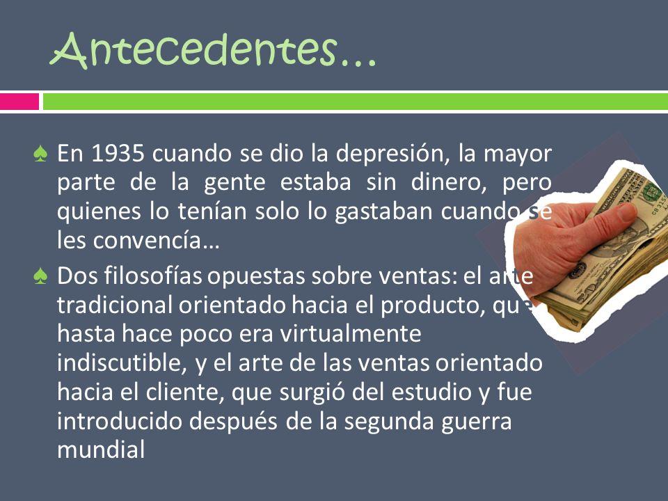 Antecedentes… En 1935 cuando se dio la depresión, la mayor parte de la gente estaba sin dinero, pero quienes lo tenían solo lo gastaban cuando se les