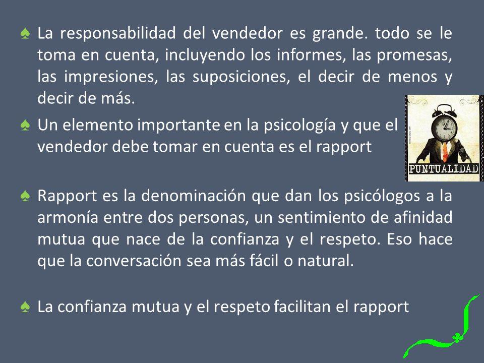 La responsabilidad del vendedor es grande. todo se le toma en cuenta, incluyendo los informes, las promesas, las impresiones, las suposiciones, el dec