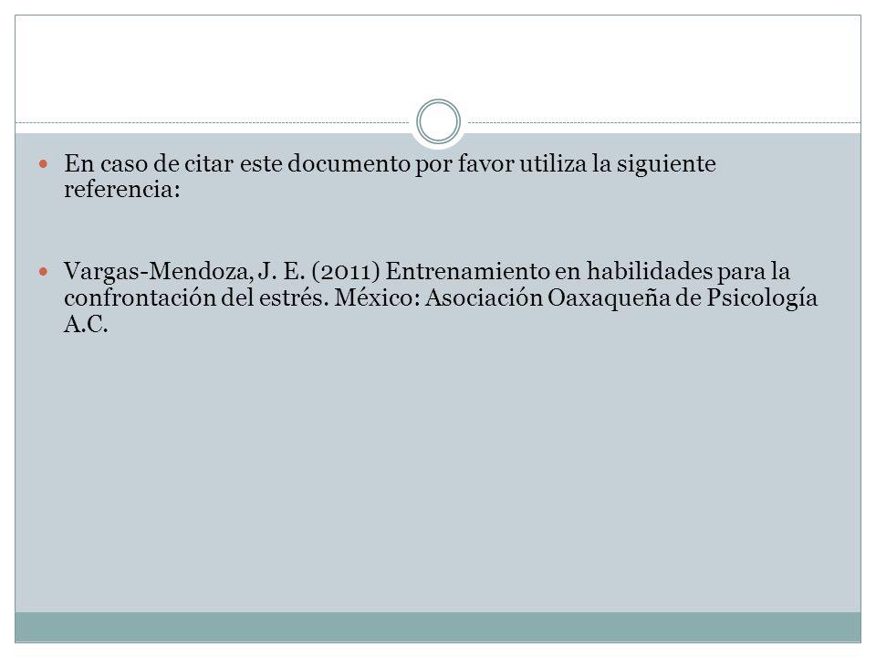 En caso de citar este documento por favor utiliza la siguiente referencia: Vargas-Mendoza, J. E. (2011) Entrenamiento en habilidades para la confronta