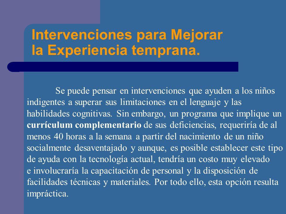 Intervenciones para Mejorar la Experiencia temprana.