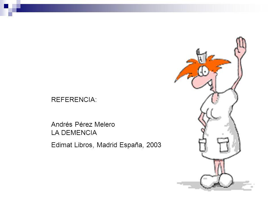 REFERENCIA: Andrés Pérez Melero LA DEMENCIA Edimat Libros, Madrid España, 2003