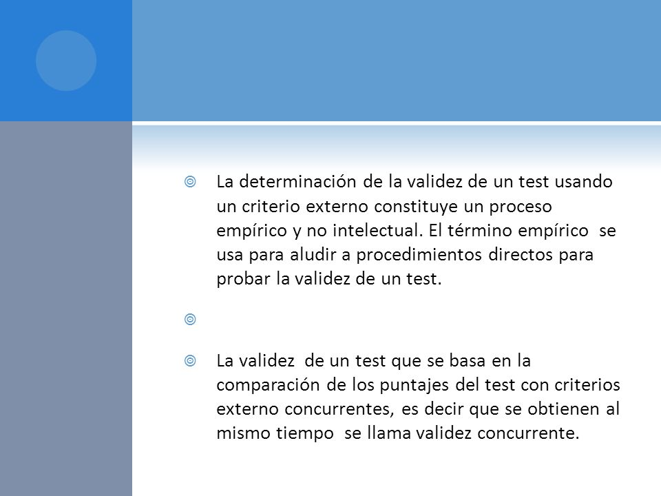 La determinación de la validez de un test usando un criterio externo constituye un proceso empírico y no intelectual. El término empírico se usa para