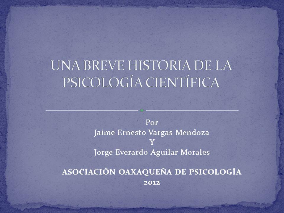 Por Jaime Ernesto Vargas Mendoza Y Jorge Everardo Aguilar Morales ASOCIACIÓN OAXAQUEÑA DE PSICOLOGÍA 2012