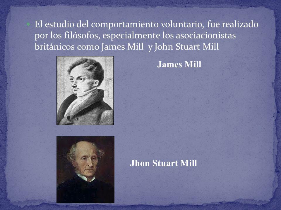 El estudio del comportamiento voluntario, fue realizado por los filósofos, especialmente los asociacionistas británicos como James Mill y John Stuart