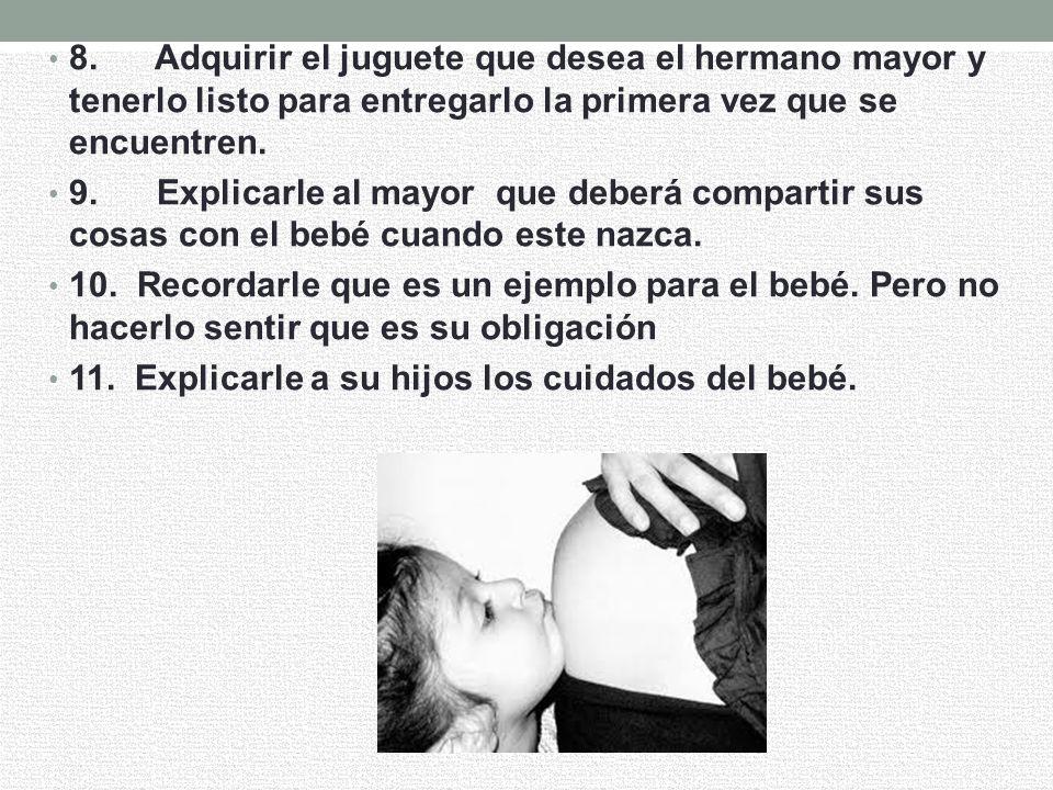 4. Pedirle que dibuje al nuevo bebé. 5. Ofrecer al hijo un regalo de parte del bebé, el cual debe estar listo para el mismo día que nazca el nuevo beb
