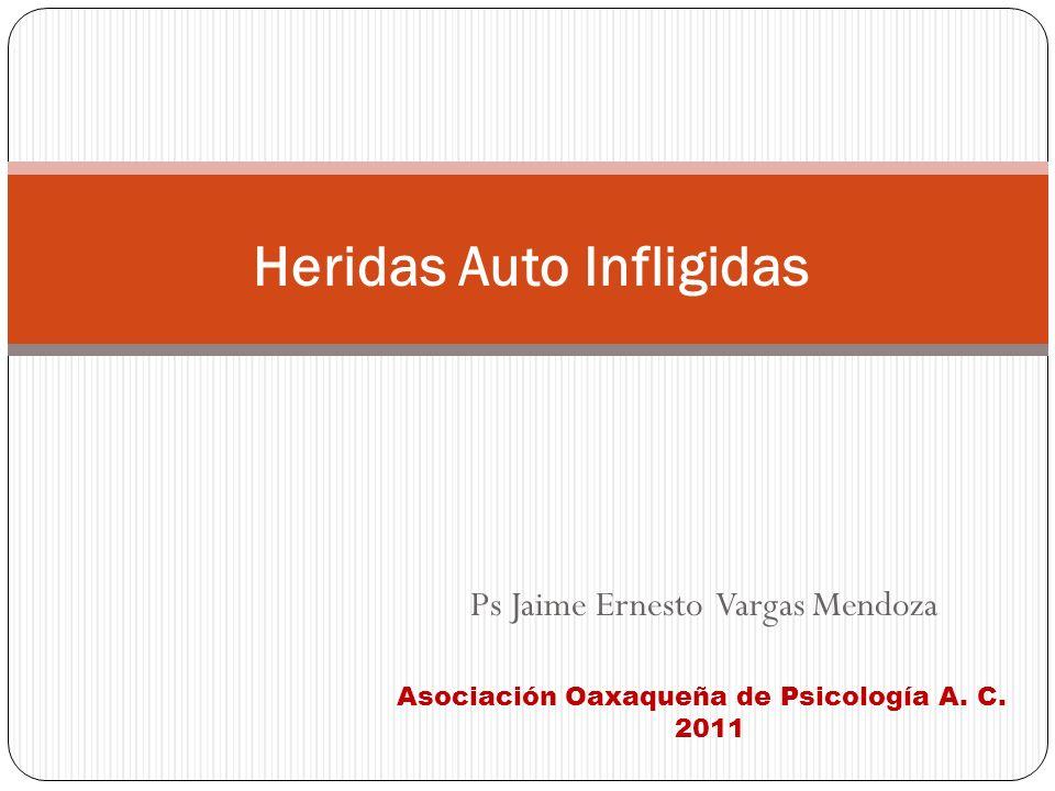 Ps Jaime Ernesto Vargas Mendoza Heridas Auto Infligidas Asociación Oaxaqueña de Psicología A. C. 2011