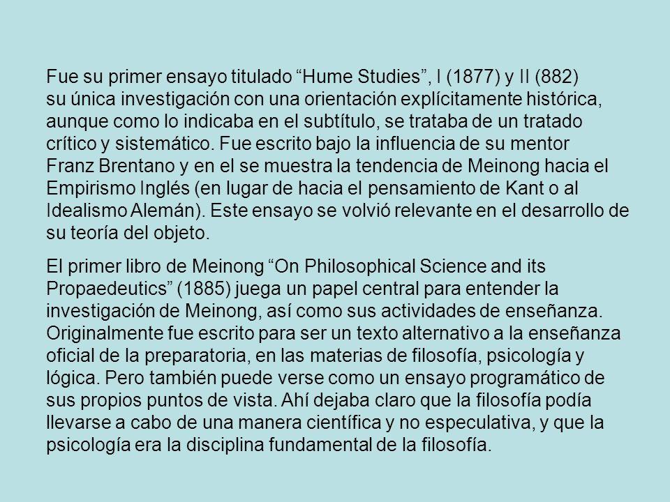 Fue su primer ensayo titulado Hume Studies, I (1877) y II (882) su única investigación con una orientación explícitamente histórica, aunque como lo in