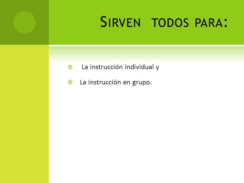 S IRVEN TODOS PARA : La instrucción individual y La instrucción en grupo.