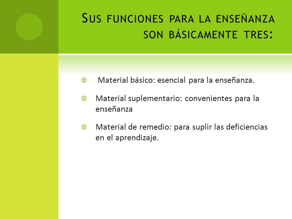 E N EL MATERIAL GRÁFICO : El material base (cartón, papel, acetato) debe ser durable.