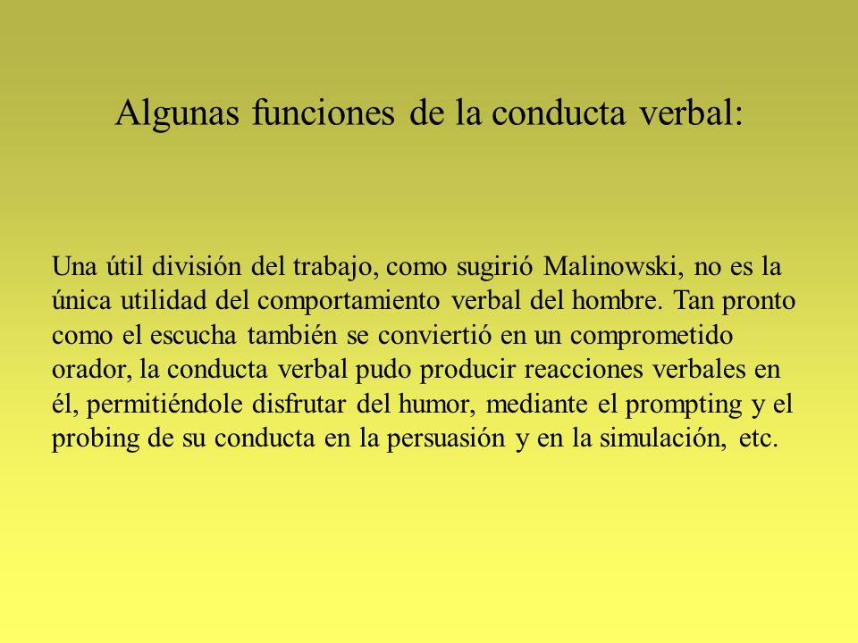 Algunas funciones de la conducta verbal: Una útil división del trabajo, como sugirió Malinowski, no es la única utilidad del comportamiento verbal del