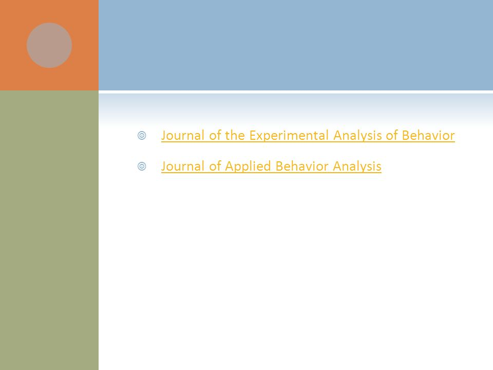 Journal of the Experimental Analysis of Behavior Journal of Applied Behavior Analysis