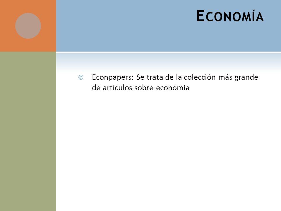 E CONOMÍA Econpapers: Se trata de la colección más grande de artículos sobre economía