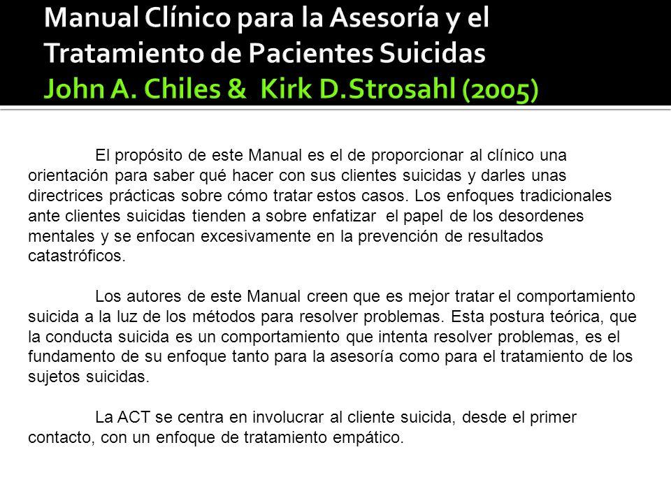 El propósito de este Manual es el de proporcionar al clínico una orientación para saber qué hacer con sus clientes suicidas y darles unas directrices prácticas sobre cómo tratar estos casos.
