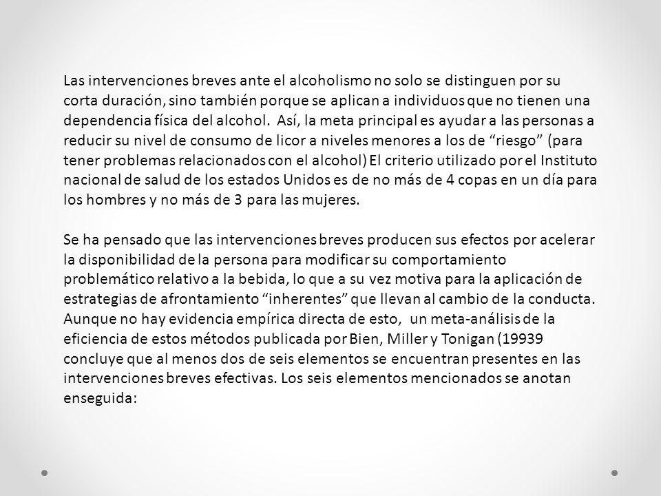 Las intervenciones breves ante el alcoholismo no solo se distinguen por su corta duración, sino también porque se aplican a individuos que no tienen u