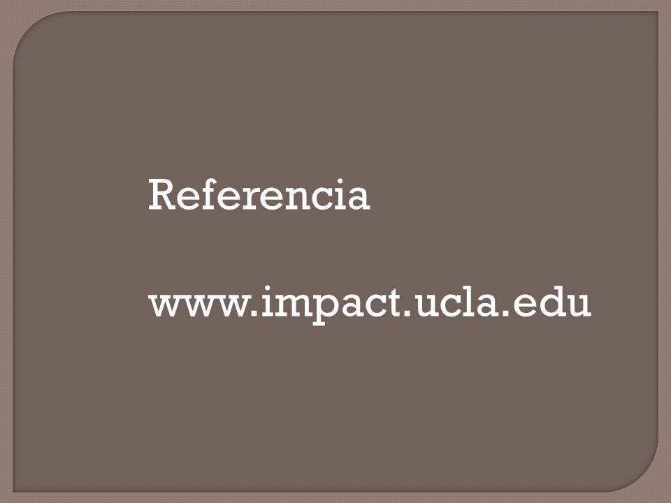 Referencia www.impact.ucla.edu
