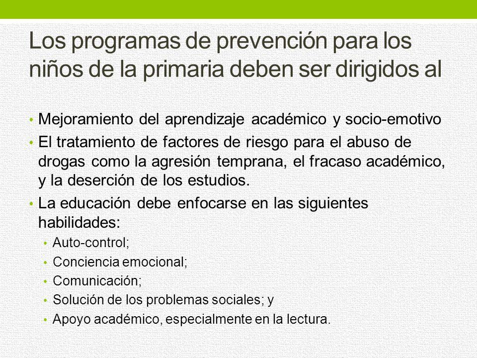 Los programas de prevención basados en la escuela deben ser integrados al programa académico escolar, ya que el fracaso escolar está fuertemente asoci