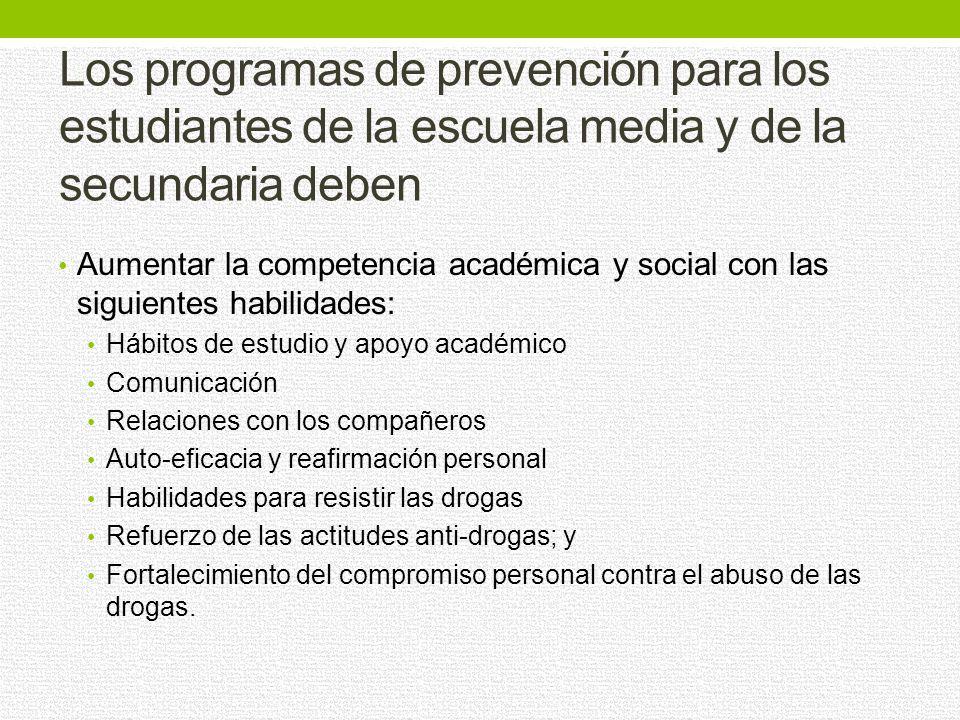 Los programas de prevención para los niños de la primaria deben ser dirigidos al Mejoramiento del aprendizaje académico y socio-emotivo El tratamiento