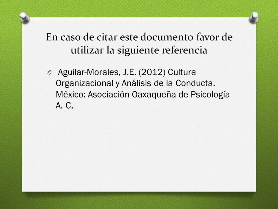 En caso de citar este documento favor de utilizar la siguiente referencia O Aguilar-Morales, J.E. (2012) Cultura Organizacional y Análisis de la Condu